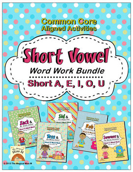 Short Vowels A, E, I, O, U Word Work Bundle! (Common Core Aligned)