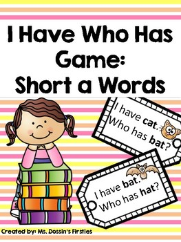 Short A I Have Who Has Phonics Game
