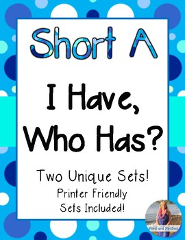 "Short A Game:  ""I Have, Who Has?""  [Two Sets!!!]"