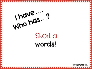 Short A I have__ Who has__?