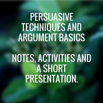 Persuasive Techniques and Argument Basics