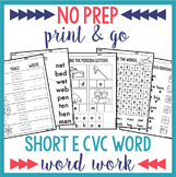 NO PREP Short E CVC Word Worksheets | Short E Word Work