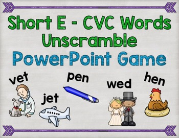 Short E CVC Word Unscramble PowerPoint Game