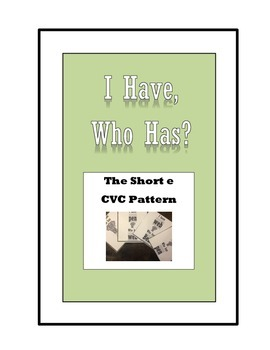 "Short E, ""I have, Who Has?"" Game, CVC Pattern"