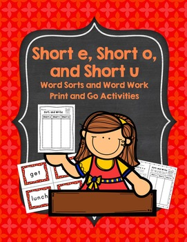 Short E, O, and U Word Sorts and Word Work Activities: Pri
