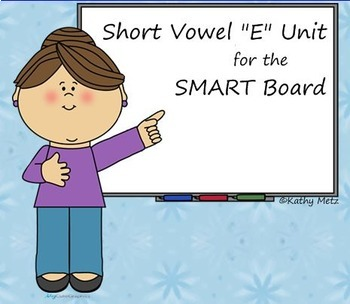 "Short Vowel ""E"" Unit for the SMART Board"