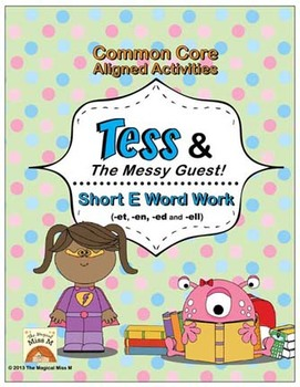 Short E Vowel Word Work: Tess and The Messy Guest! (Common