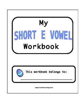 Short E Vowel Workbook