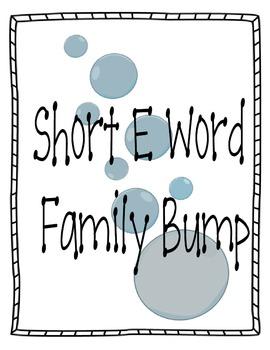 Short E Word Family Bump