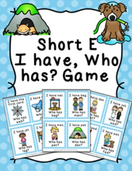 Short E CVC Words I Have Who Has? Game