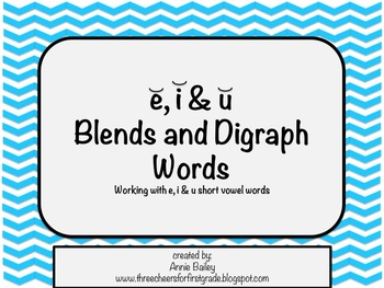 Short E,I & U Blends and Digraph Word Study Sort and Activities