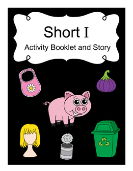 Short I Activity Booklet and Story