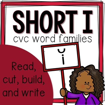 Short I CVC Word Family Building and Sentence Writing