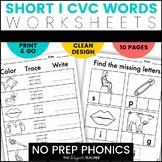 NO PREP Short I CVC Word Worksheets Phonics Word Work