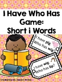 Short I I Have Who Has Phonics Game