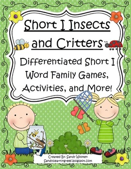 Short I Insects Differentiated Short I Word Family Games, Activities, and More!
