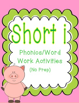 Short I Phonics/Word Work Activities