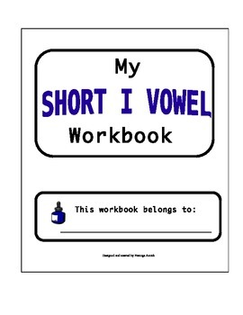 Short I Vowel Workbook