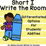 Short I- Write the Room! {Differentiated Options!}