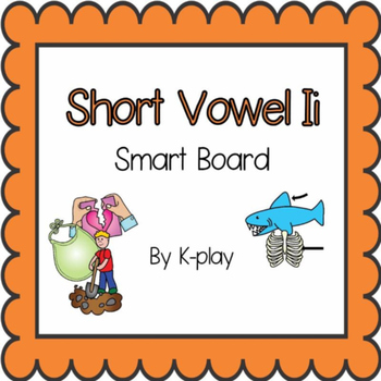 Short Vowel I Games and Activities - Smart Board