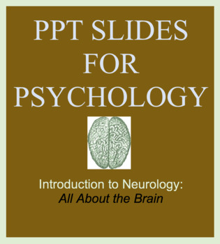 Short Lecture on the Brain, Intro to Neurology for Psychology, PowerPoint Slides