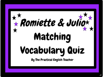 Short Matching Vocabulary Quiz for Romiette and Julio