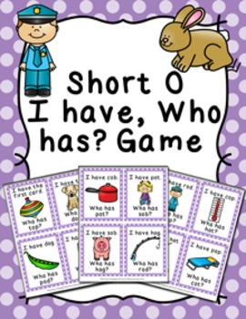 Short O CVC Words I Have Who Has? Game