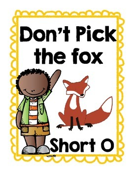 Short O Don't Pick the Fox