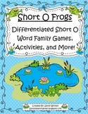 Short O Frogs Differentiated Short O Word Family Games, Activities, and More!
