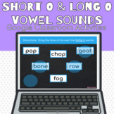 Short O and Long O Vowel Sounds Google Classroom Activities