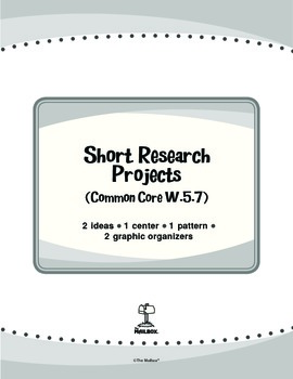 Short Research Projects (Common Core W.5.7)