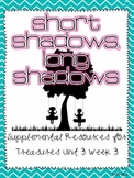 Short Shadows, Long Shadows- Supplemental Resources for Treasures First Grade