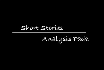 Short Stories Analysis Pack (Close Reading/Common Core)