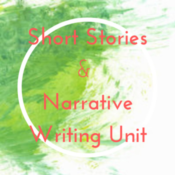 Short Stories and Narrative Writing Unit