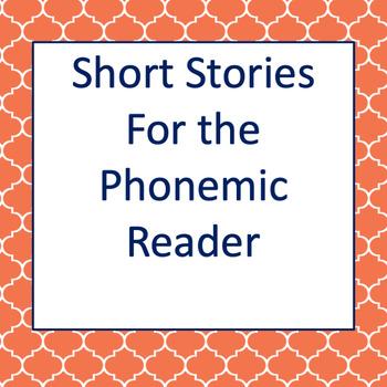 Short Stories for the Phonemic Reader