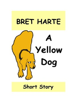 Short Story - A Yellow Dog by Bret Harte