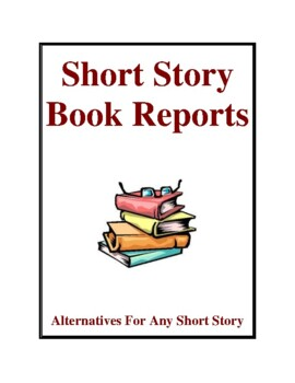 Short Story Book Report Activities and Alternatives