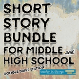 Short Story Bundle for MS and HS Google Drive™ Edition Dis
