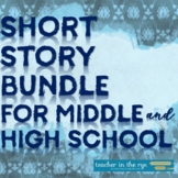 Short Story Bundle for Middle and High School--Popular Tit