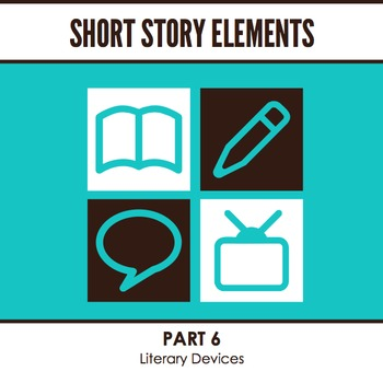 Short Story Elements: Literary Devices