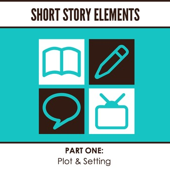 Short Story Elements: Plot & Setting