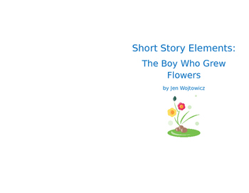 Short Story Elements: The Boy Who Grew Flowers