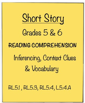 Short Story  - Grades 5 & 6 Inferencing, Context Clues, Vocabulary