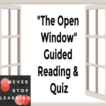 """Short Story Guided Reading and Comprehension Quiz """"The Open Window"""""""