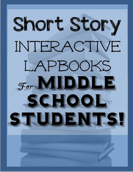 Short Story Interactive Lapbooks for Middle School