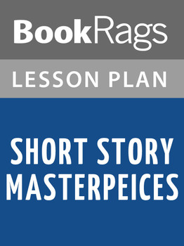 Short Story Masterpieces Lesson Plans