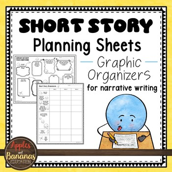 Short Story Planning Sheets - Graphic Organizers for Narrative Writing