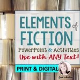 Elements of Fiction: PowerPoint & Activities for ANY Text