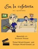 Short Story Spanish 1/2: En la cafetería (52 Unique Words)