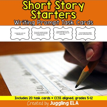 Short Story Starters Task Cards (Aligned with the CCSS for grades 5-12)